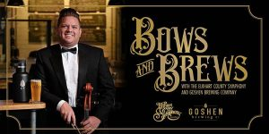 Elkhart County Symphony Bows and Brews @ Goshen Brewing Company | Goshen | Indiana | United States