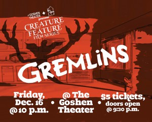 Creature Feature: Gremlins @ the Goshen Theater | Goshen | Indiana | United States